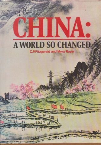 China: a world so changed (0170019721) by Fitzgerald, C. P