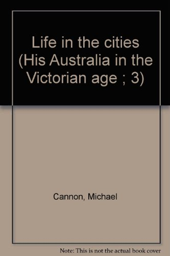 9780170019804: Life in the Cities: Australia in the Victorian Age