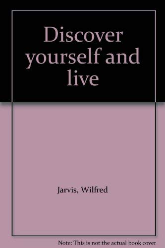Discover yourself and live: Wilfred Jarvis