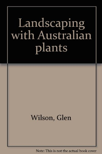 9780170019910: Landscaping with Australian plants