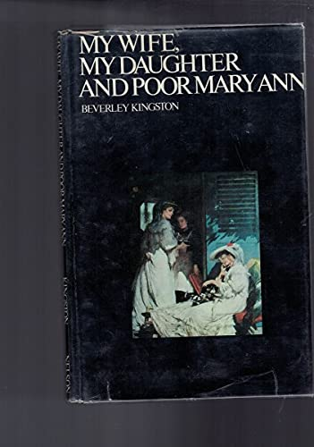 9780170019927: My wife, my daughter, and poor Mary Ann: Women and work in Australia
