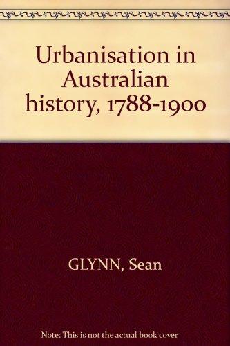 9780170021739: Urbanisation in Australian history, 1788-1900