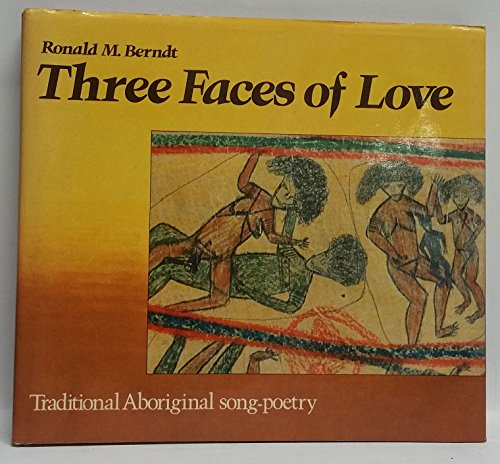 9780170051088: Three Faces of Love: Traditional Aboriginal Song-Poetry