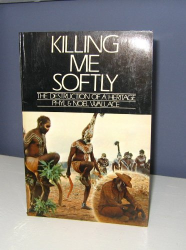 Killing me softly: The destruction of a heritage: Wallace, Phyl