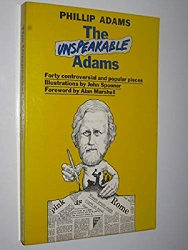 THE UNSPEAKABLE ADAMS Forty Controversial and Popular Pieces