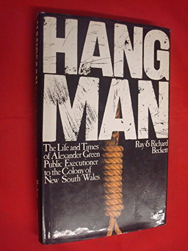 9780170052610: Hangman: The life and times of Alexander Green, public executioner to the colony of New South Wales