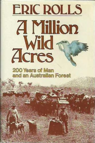9780170053020: A Million Wild Acres: 200 Years of Man and an Australian Forest