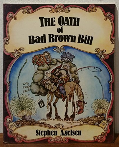 9780170054454: The Oath of Bad Brown Bill