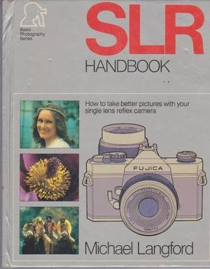 9780170058643: SLR Handbook - How to Take Better Pictures with Your Single Lense Reflex Camera