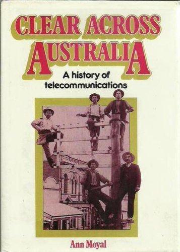 9780170062664: Clear across Australia: A history of telecommunications
