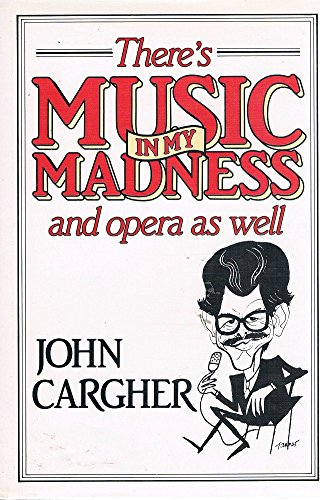 THERE'S MUSIC IN MY MADNESS AND OPERA AS WELL