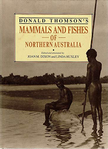 9780170065412: Donald Thomson's Mammals and fishes of northern Australia