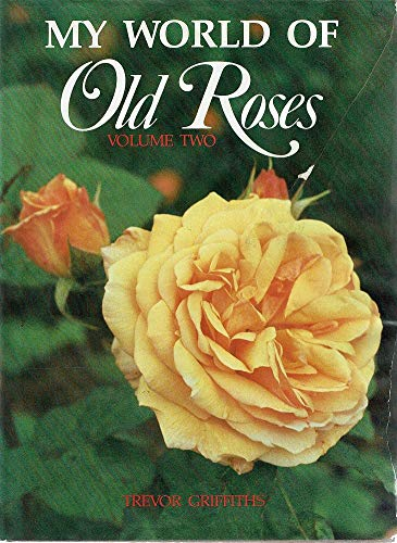 9780170067768: My World of Old Roses Volume Two