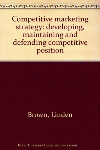 9780170072366: Competitive Marketing Strategy, Developing, Maintaining and Defending Competitive Position