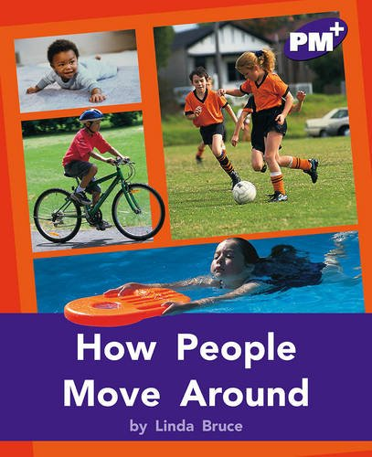 9780170097932: How People Move Around PM PLUS Non Fiction Level 20&21 Purple: Movement and Grace