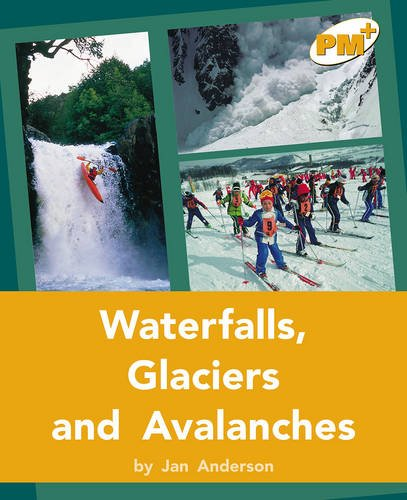 9780170098045: Waterfalls, Glaciers and Avalanches PM PLUS Non Fiction Level 22&23 Gold: Our Environment