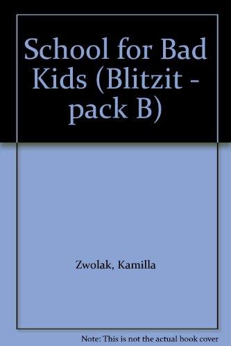 9780170101660: School for Bad Kids (Blitzit - pack B)