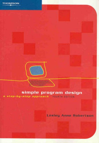 9780170107044: Simple Program Design - Step by Step Approach (4th, 04) by Robertson, Lesley Anne [Paperback (2003)]