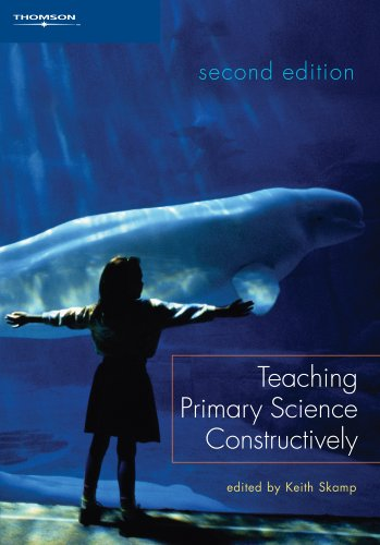 Teaching Primary Science Constructively: Keith Skamp