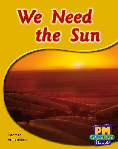 9780170124171: We Need the Sun PM Science Facts Levels 14/15 Green