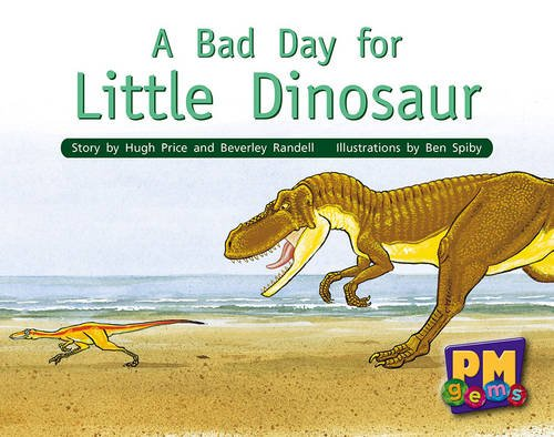 9780170124461: A Bad Day for Little Dinosaur PM GEMS Yellow Levels 6,7,8: 9