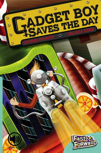 9780170126236: Fast Forward: Gadget Boy Saves the Day Level 17 fiction