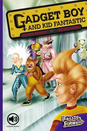 9780170126601: Gadget Boy and Kid Fantastic (Fast Forward Level 20 Fiction)