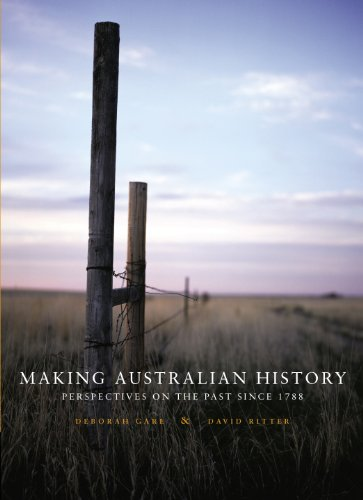 9780170132107: Making Australian History: Perspectives on the Past Since 1788