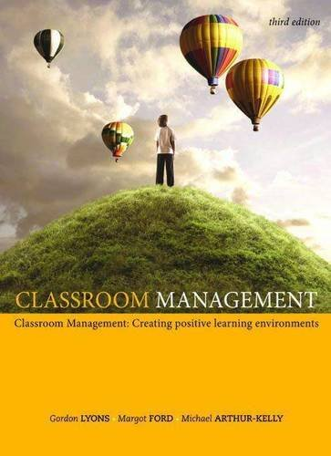 Classroom Management: Creating Positive Learning Environments: Lyons, Gordon; Ford, Margot; ...