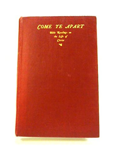 9780171230154: Come Ye Apart: Daily Bible Readings in the Life of Christ (Christian Home)