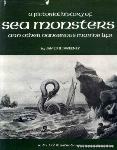 9780171400830: A pictorial history of sea monsters and other dangerous marine life