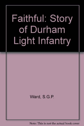 9780171440010: Faithful: Story of Durham Light Infantry