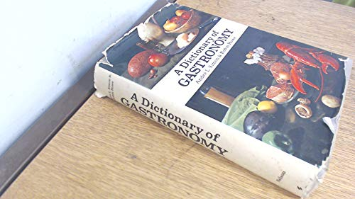 A DICTIONARY OF GASTRONOMY: Simon, Andre L. & Robin Howe