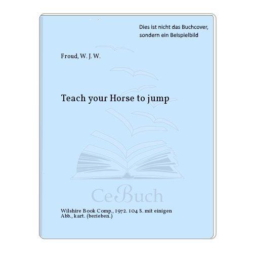 9780171472066: Teach Your Horse to Jump (Horsemaster)