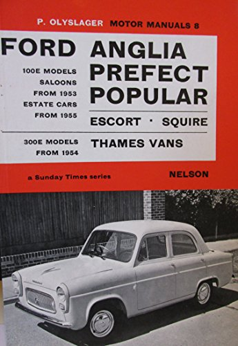 9780171600087: Ford 100E, Anglia, Prefect, Popular, Escort, Squire, Thames Vans 300E, 1953-61 (Olyslager Motor Manuals)