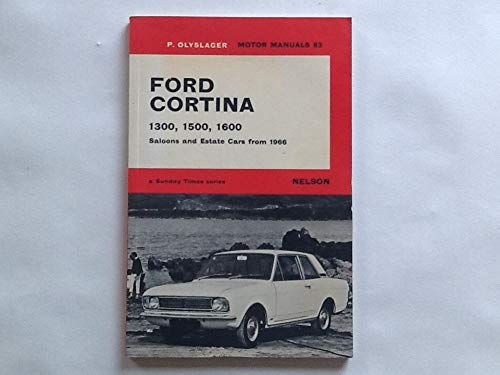 9780171600834: Ford Cortina 1300, 1500, 1600 (Olyslager Motor Manuals)