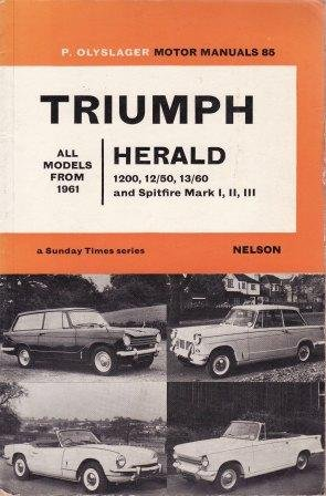 9780171600858: Triumph Herald 1200, 12/50, 13/60 and Spitfire Mk.1, 2, 3 (Olyslager Motor Manuals)
