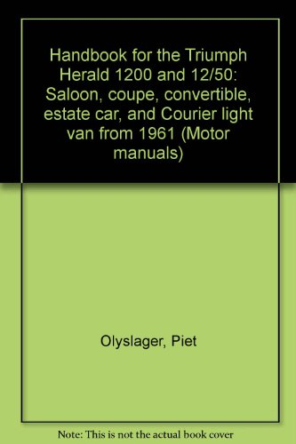 9780171600988: Handbook for the Triumph Herald 1200 and 12/50: Saloon, coupe, convertible, estate car, and Courier light van from 1961 (Motor manuals)