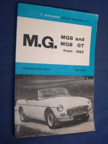 9780171601176: M. G. Motor Manual: M.G.B. & M.G.B. G.T. from 1962 (Olyslager Motor Manuals)