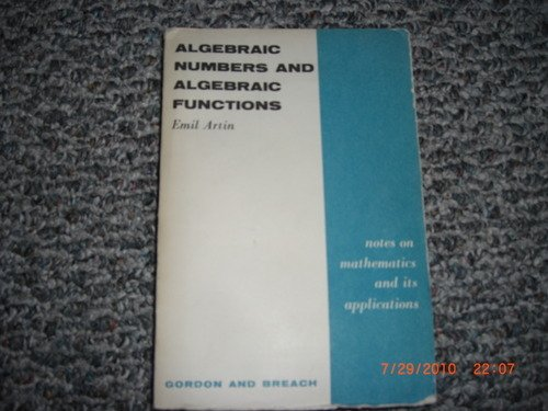 9780171787009: Algebraic numbers and algebraic functions (Notes on mathematics and its applications)