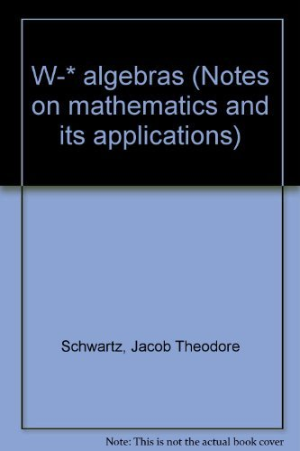 9780171787078: W-* algebras (Notes on mathematics and its applications)