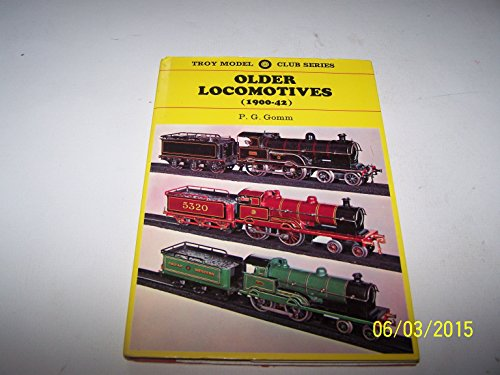 Older Locomotives (1900-42) [Troy Model Club Series] by