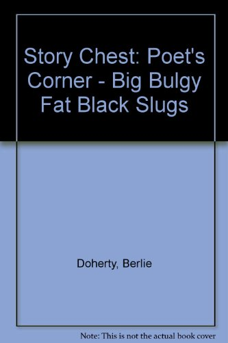 9780174007081: Story Chest: Poet's Corner - Big Bulgy Fat Black Slugs