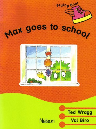 9780174011507: Max goes to school ( Flying boot  stage 4 book 6)