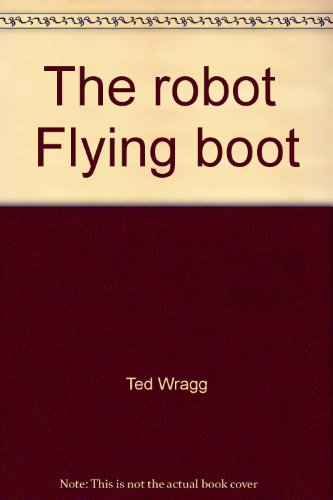9780174012535: The robot  Flying boot