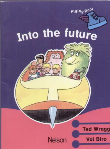 9780174012757: Into the Future (Flying Boot: Stage 8, Book 4)