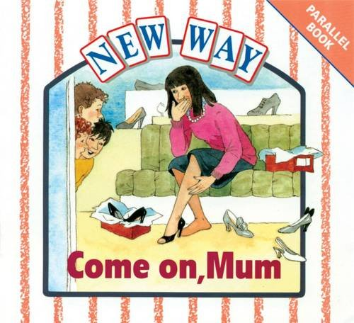 9780174014560: New Way White Level Parallel Book - Come on, Mum