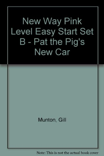 9780174014980: New Way Pink Level Easy Start Set B - Pat the Pig's New Car