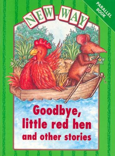 9780174015727: New Way Green Level Parallel goodbye/Little Red Hen & Other Stories