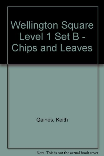 9780174015970: Wellington Square Level 1 Set B - Chips and Leaves